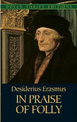 In Praise of Folly by Desiderius Erasmus