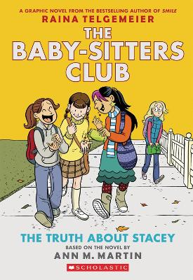 Baby-Sitters Club Graphix: #2 The Truth About Stacey by Raina Telgemeier