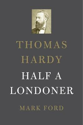 Thomas Hardy by Mark Ford