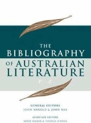 Bibliography of Australian Literature by Kerry Kilner