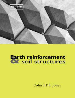 Earth Reinforcement and Soil Structures by Colin J.F.P. Jones