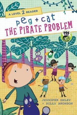 Peg + Cat: The Pirate Problem by Jennifer Oxley