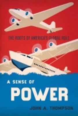 A Sense of Power by John A. Thompson