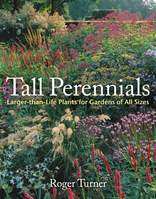 Tall Perennials by Roger Turner