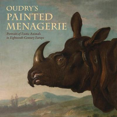 Oudry's Painted Menagerie by Mary Morton