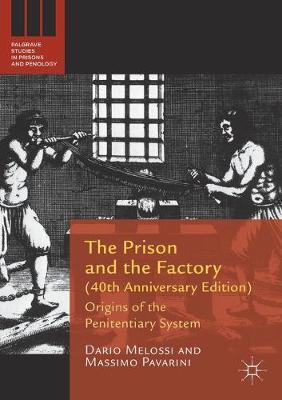 The Prison and the Factory (40th Anniversary Edition) by Dario Melossi