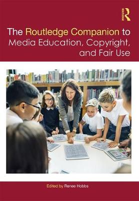 Routledge Companion to Media Education, Copyright, and Fair Use book