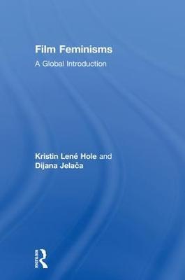 Film Feminisms by Kristin Lene Hole