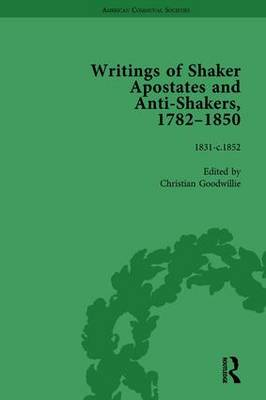 Writings of Shaker Apostates and Anti-Shakers, 1782-1850 Vol 3 by Christian Goodwillie