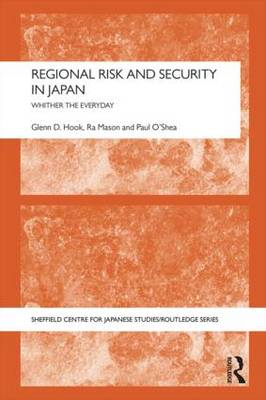 Regional Risk and Security in Japan by D. Hook
