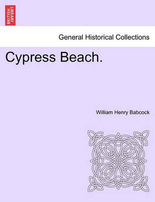 Cypress Beach. by William Henry Babcock