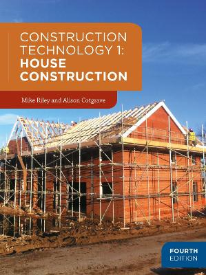 Construction Technology 1: House Construction by Mike Riley
