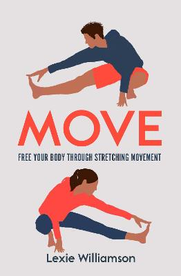 Move: Free your Body Through Stretching Movement book