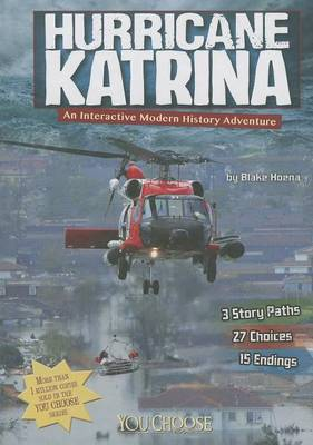Hurricane Katrina: An Interactive Modern History Adventure by ,Blake Hoena