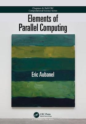 Elements of Parallel Computing by Eric Aubanel
