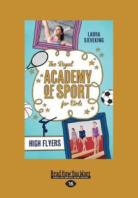 The Royal Academy of Sport for Girls 1: High Flyers by Laura Sieveking
