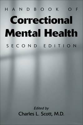 Handbook of Correctional Mental Health by Charles L. Scott