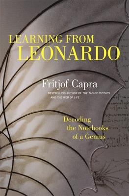 Learning from Leonardo; Decoding the Notebooks of a Genius book
