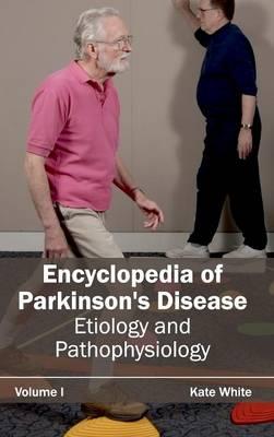 Encyclopedia of Parkinson's Disease by Kate White
