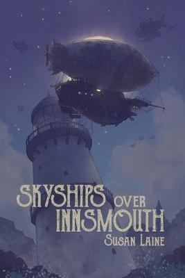 Skyships Over Innsmouth by Susan Laine