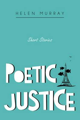 Poetic Justice by Helen Murray