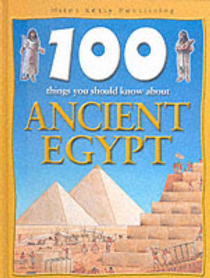 100 Things About Ancient Egypt by Jane Walker