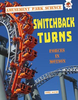 Switchback Turns: Amusement Park Science book