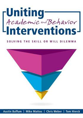 Uniting Academic and Behavior Interventions by Dr Austin G Buffum