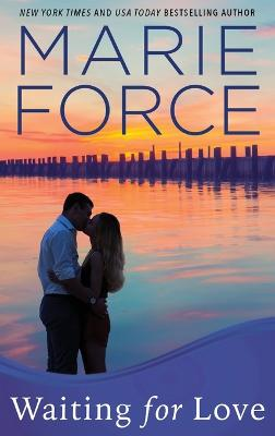 Waiting for Love (Gansett Island Series, Book 8) by Marie Force