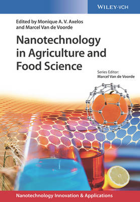 Nanotechnology in Agriculture and Food Science by Monique A. V. Axelos
