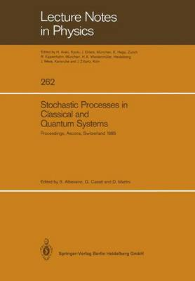 Stochastic Processes in Classical and Quantum Systems by Sergio Albeverio