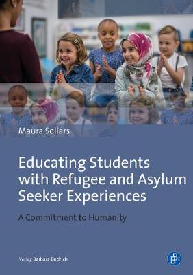 Educating Students with Refugee and Asylum Seeke - A Commitment to Humanity book
