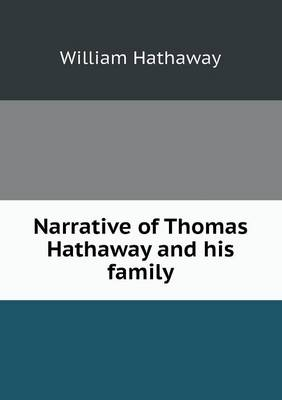 Narrative of Thomas Hathaway and His Family by William Hathaway