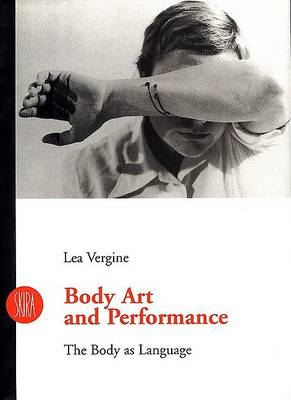Body Art and Performance by Lea Vergine