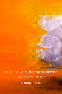 Torah for Its Intended Purpose by Gordon Tucker