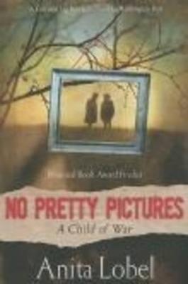 No Pretty Pictures by Anita Lobel