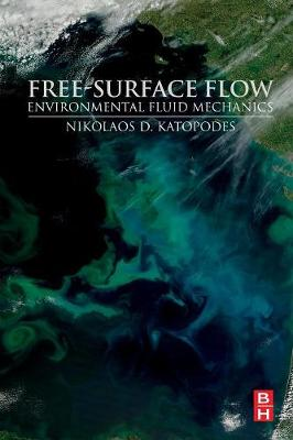 Free-Surface Flow by Nikolaos D. Katopodes