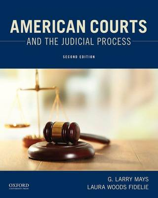 American Courts and the Judicial Process by Regents Professor G Larry Mays