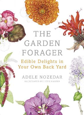 The Garden Forager by Adele Nozedar