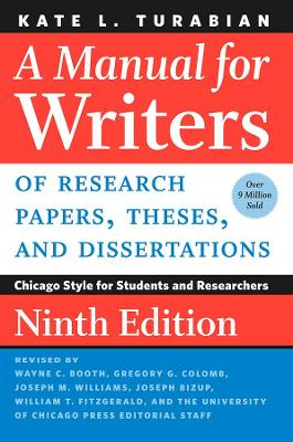 A Manual for Writers of Research Papers, Theses, and Dissertations, Ninth Edition: Chicago Style for Students and Researchers by Kate L. Turabian