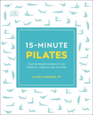 15-Minute Pilates: Four 15-Minute Workouts for Strength, Stretch, and Control book