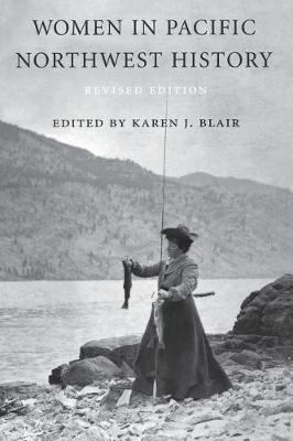 Women in Pacific Northwest History by Karen J Blair