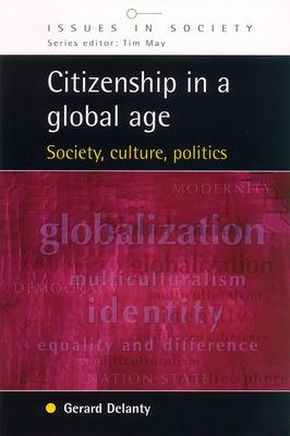 Citizenship in a Global Age by Gerard Delanty