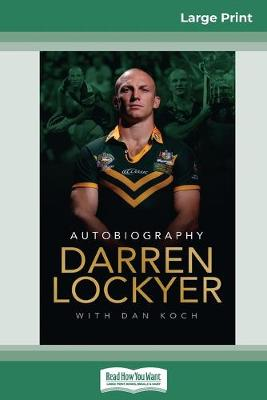 Darren Lockyer - Autobiography (16pt Large Print Edition) by Darren Lockyer