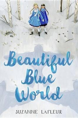 Beautiful Blue World by Suzanne M LaFleur