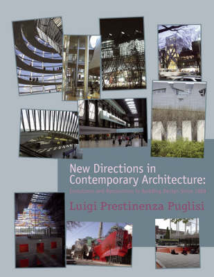 New Directions in Contemporary Architecture -     Evolutions and Revolutions in Building Design     Since 1988 by Luigi Prestinenza Puglisi