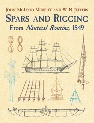 Spars & Rigging:from Nautical Routi by John M'Leod Murphy