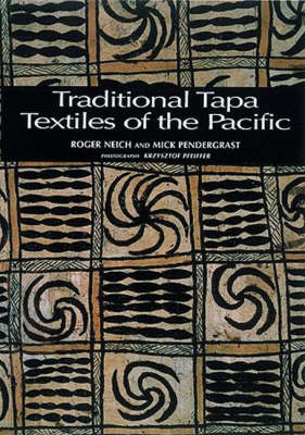 Traditional Tapa Textiles of the Pacific by Roger Neich