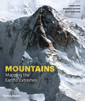 Unseen Extremes: Mapping the World's Greatest Mountains by Stefan Dech