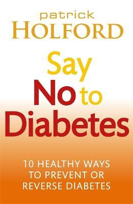 Say No To Diabetes by Patrick Holford